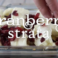 How to Make Cranberry Strata
